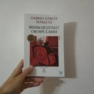 BENİM HÜZÜNLÜ OROSPULARIM KİTAP YORUMU | Gabriel Garcia Marquez